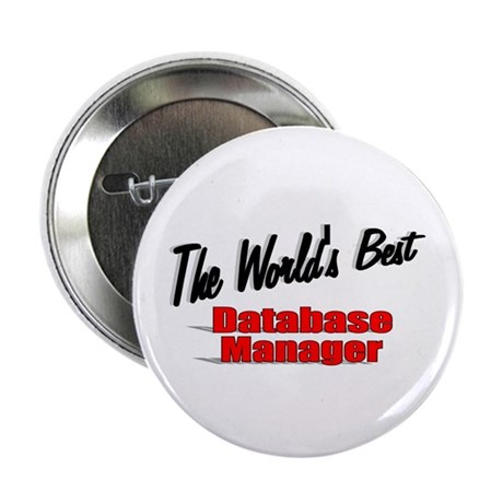 """""""The World's Best Database Manager"""" 2.25"""" Button ("""