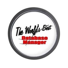 """The World's Best Database Manager"" Wall Clock"