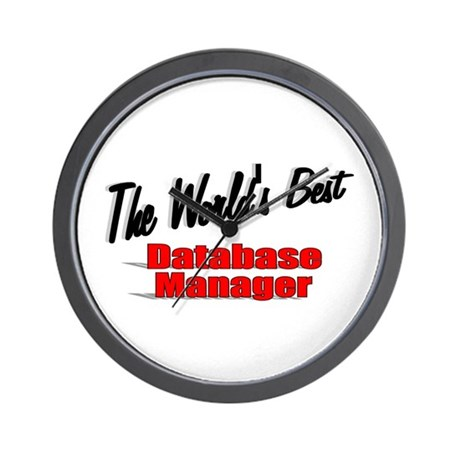 """""""The World's Best Database Manager"""" Wall Clock"""