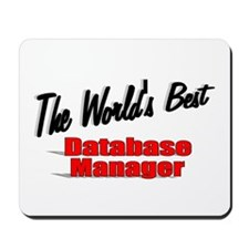 """The World's Best Database Manager"" Mousepad"