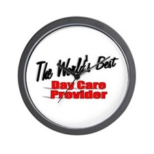 """""""The World's Best Day Care Provider"""" Wall Clock"""
