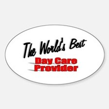 """The World's Best Day Care Provider"" Decal"