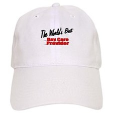 """The World's Best Day Care Provider"" Baseball Cap"