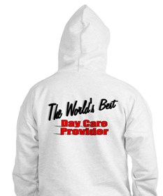 """""""The World's Best Day Care Provider"""" Hoodie"""