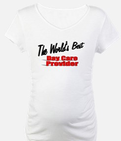 """The World's Best Day Care Provider"" Shirt"
