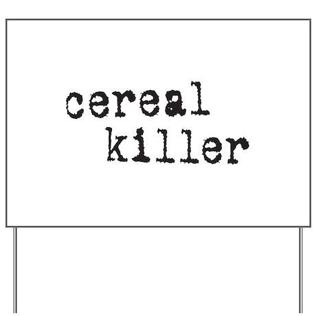 Cereal Killer Yard Sign
