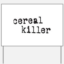 Cereal Killer Yard Sign
