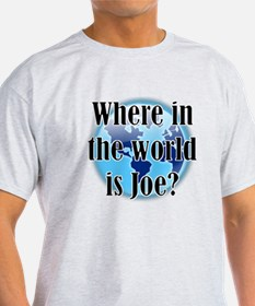 Where In the World Is Joe T-Shirt