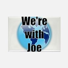 We're with Joe Rectangle Magnet