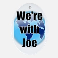 We're with Joe Oval Ornament