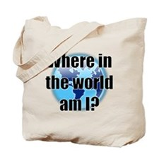 Where in the world am I? Tote Bag