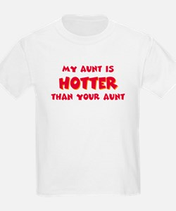 My Aunt is hotter T-Shirt