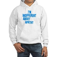 indifferent apathy Hoodie