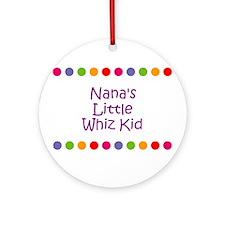 Nana's Little Whiz Kid Ornament (Round)