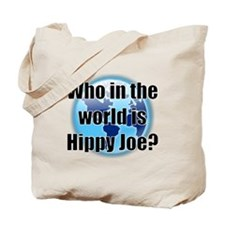 Who in the world is Hippy Joe Tote Bag
