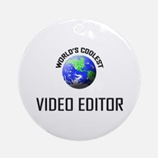 World's Coolest VIDEO EDITOR Ornament (Round)