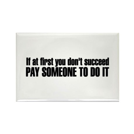 If You Don't Succeed Humor Rectangle Magnet