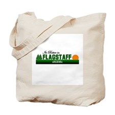 Its Better in Flagstaff, Ariz Tote Bag