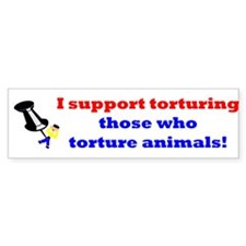 Torture those who torture Bumper Bumper Bumper Sticker