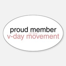proud member of the v-day movement Oval Decal