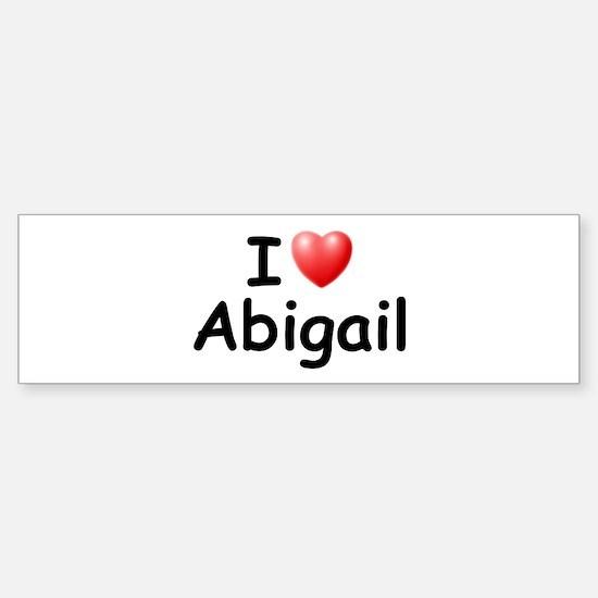 I Love Abigail (Black) Bumper Bumper Bumper Sticker