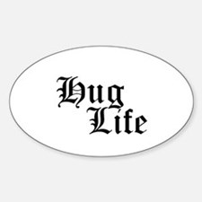 Hug Life Oval Bumper Stickers