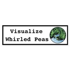 Visualize Whirled Peas Bumper Stickers