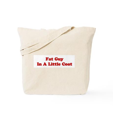 Fat Guy In A Little Coat Tote Bag