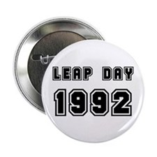 """LEAP DAY 1992 2.25"""" Button"""