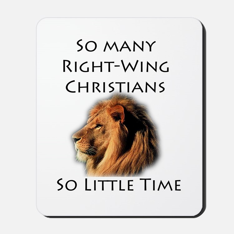 So Many Right Wing Christians Mousepad