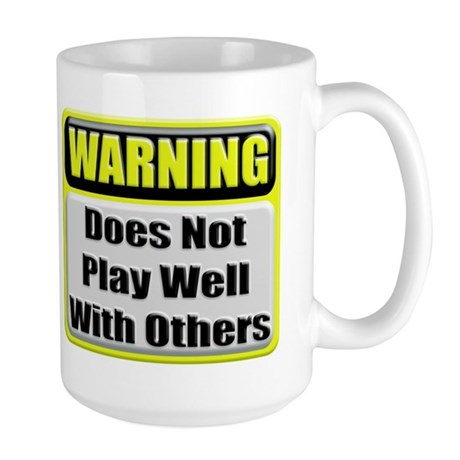 Does not play well with others Large Coffee Cup