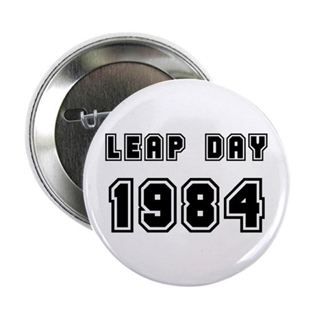 """LEAP DAY 1984 2.25"""" Button"""