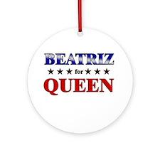 BEATRIZ for queen Ornament (Round)