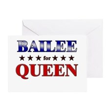BAILEE for queen Greeting Card