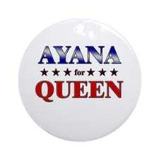 AYANA for queen Ornament (Round)