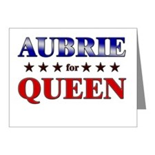 AUBRIE for queen Note Cards (Pk of 10)