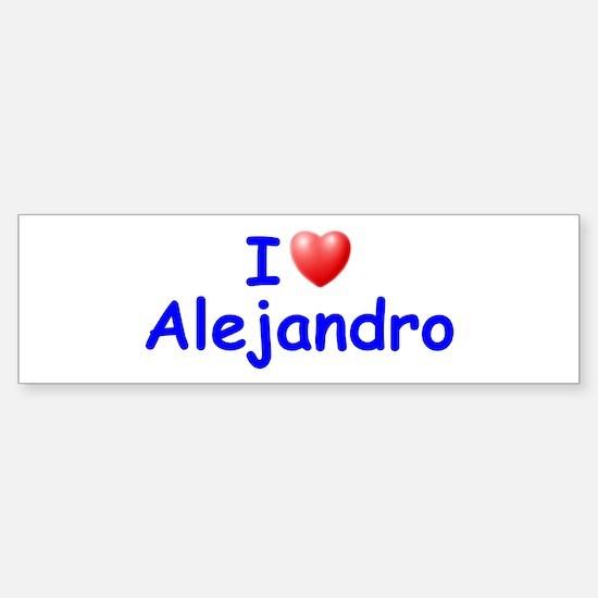 I Love Alejandro (Blue) Bumper Bumper Bumper Sticker