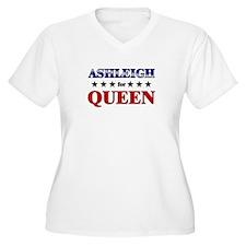 ASHLEIGH for queen T-Shirt
