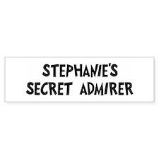 Stephanies secret admirer Bumper Bumper Sticker