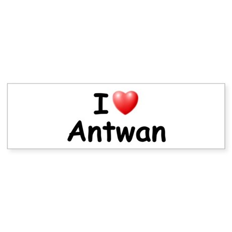 I Love Antwan (Black) Bumper Sticker