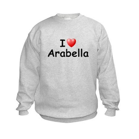 I Love Arabella (Black) Kids Sweatshirt