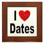 I Love Dates Framed Tile