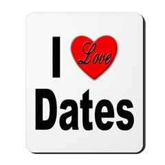 I Love Dates Mousepad