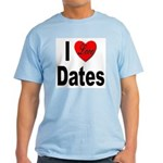 I Love Dates Light T-Shirt