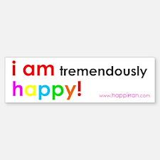 i am tremendously happy bumper sticker