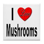 I Love Mushrooms Tile Coaster