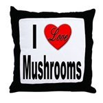 I Love Mushrooms Throw Pillow