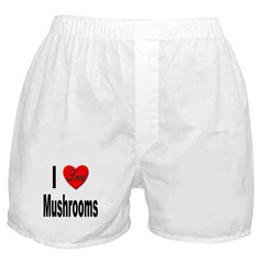 I Love Mushrooms Boxer Shorts
