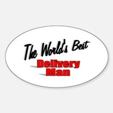 """""""The World's Best Delivery Man"""" Oval Decal"""