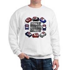 """DRIVE IT LIKE YOU STOLE IT"" Sweatshirt"